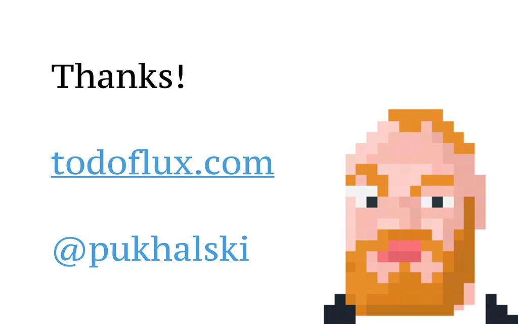Thanks! todoflux.com @pukhalski