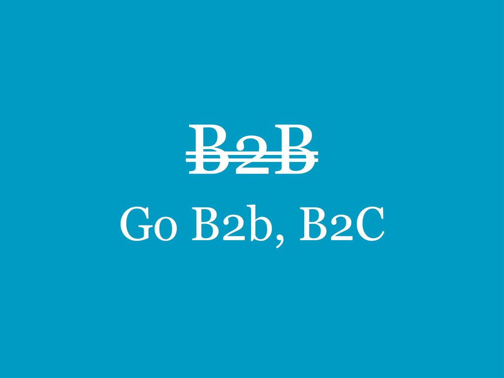 B2B Go B2b, B2C