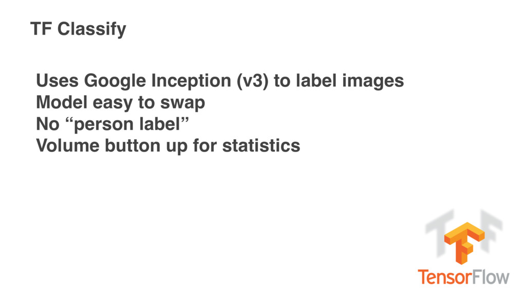 TF Classify Uses Google Inception (v3) to label...