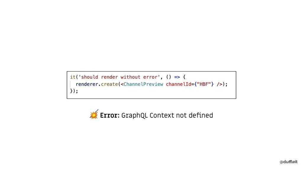 @duffleit  Error: GraphQL Context not defined