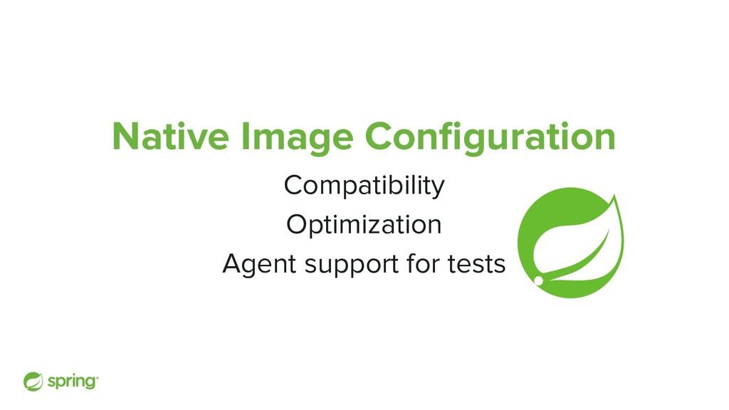 Native Image Configuration Compatibility Optimiz...