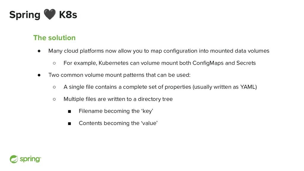 Spring 🖤 K8s The solution ● Many cloud platform...
