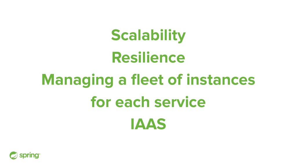 Scalability Resilience Managing a fleet of insta...
