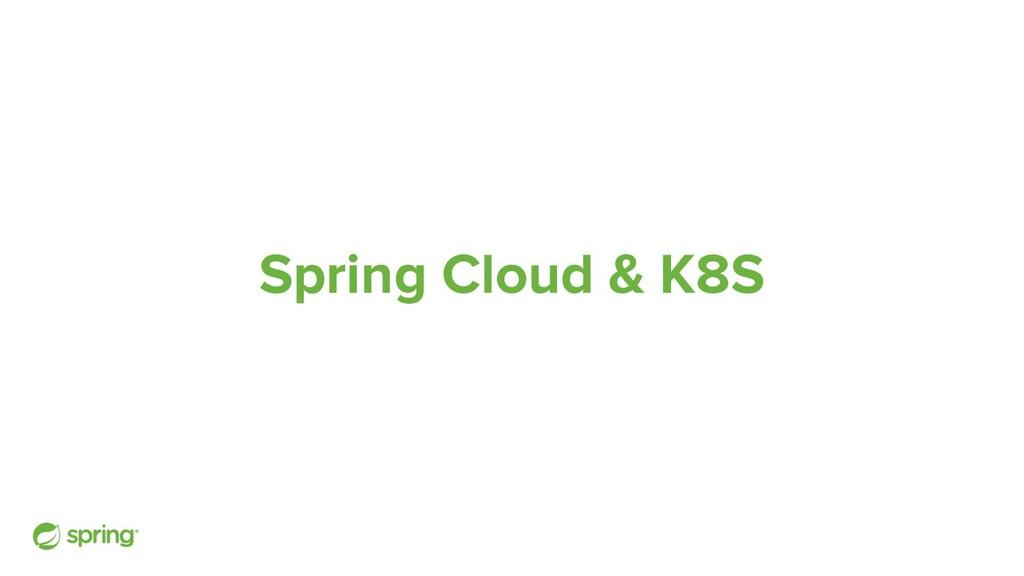 Spring Cloud & K8S