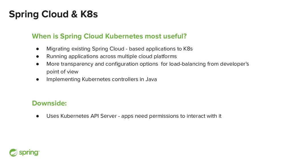 Spring Cloud & K8s When is Spring Cloud Kuberne...