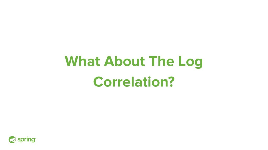 What About The Log Correlation?