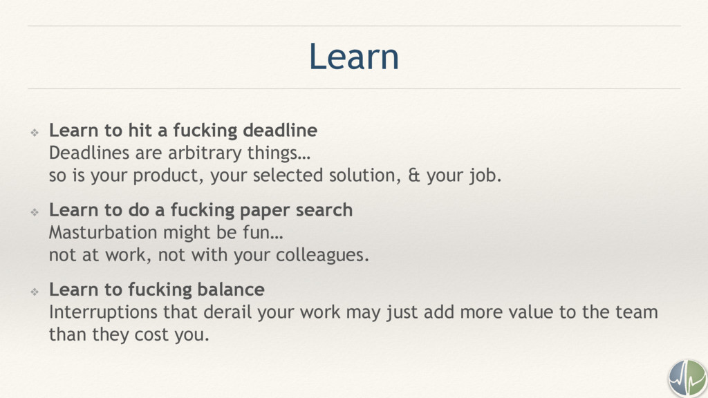 Learn ❖ Learn to hit a fucking deadline Deadlin...