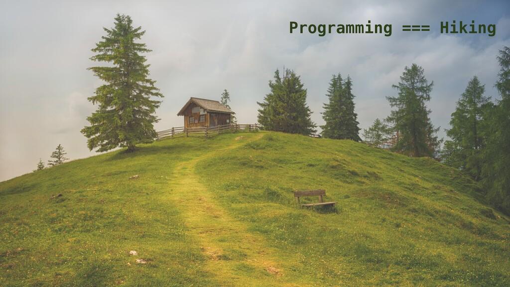 Programming === Hiking