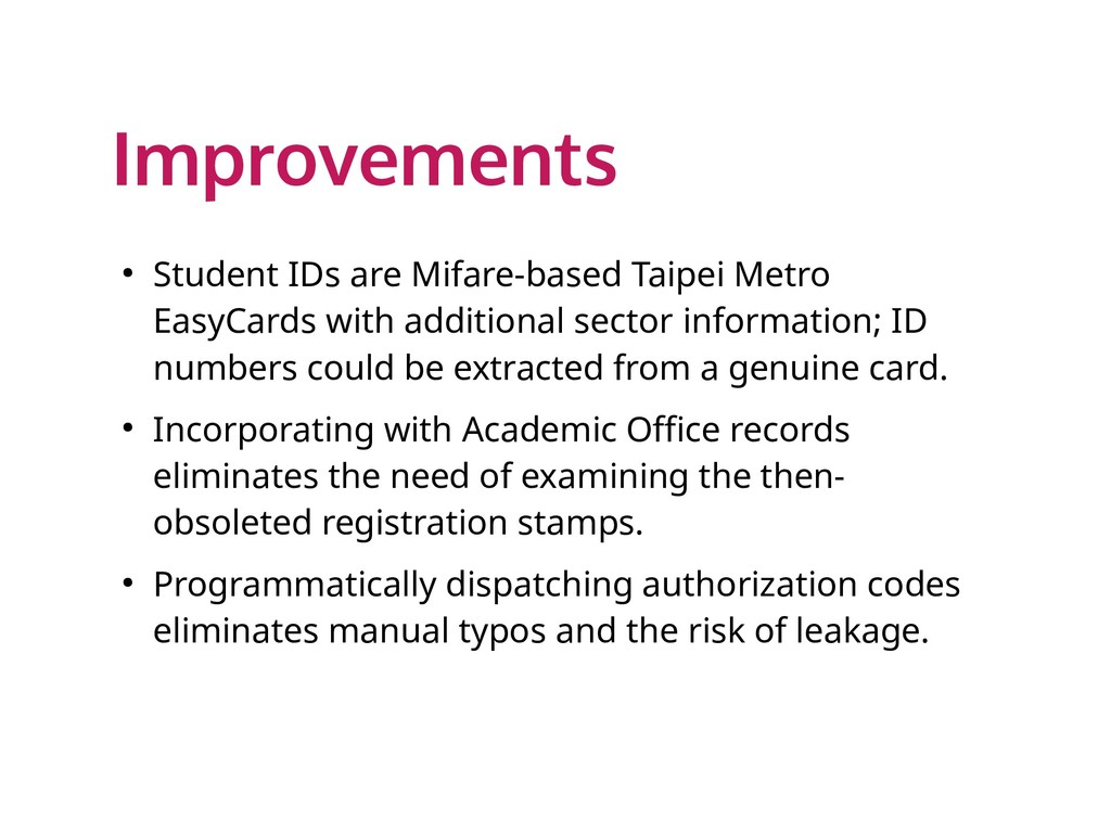 Improvements ● Student IDs are Mifare-based Tai...