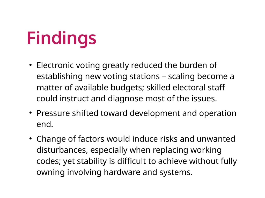 Findings ● Electronic voting greatly reduced th...