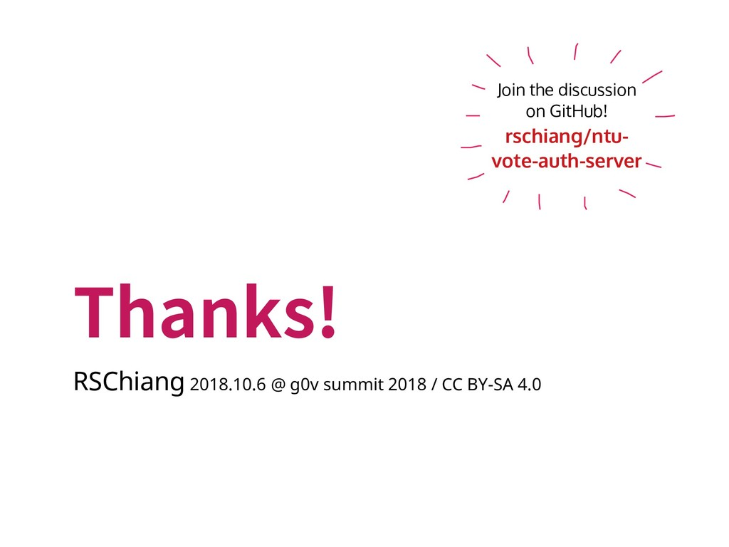 Thanks! RSChiang 2018.10.6 @ g0v summit 2018 / ...