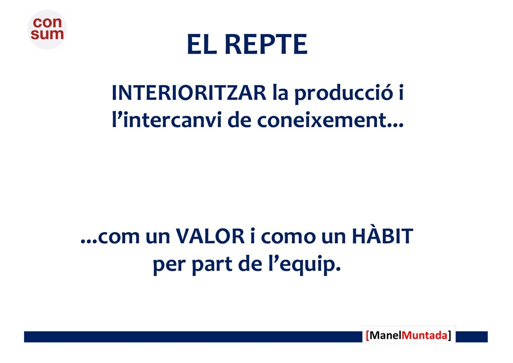 EL REPTE INTERIORITZAR la producció i l'interca...