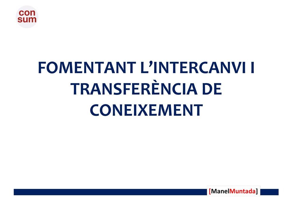 FOMENTANT L'INTERCANVI I TRANSFERÈNCIA DE CONEI...