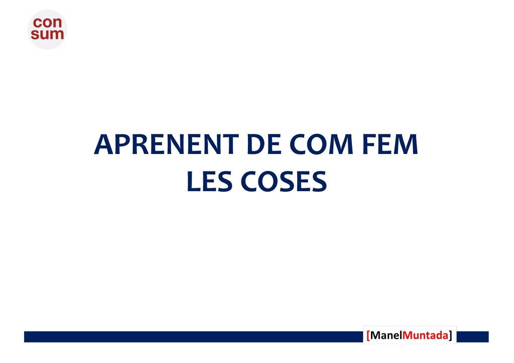APRENENT DE COM FEM LES COSES