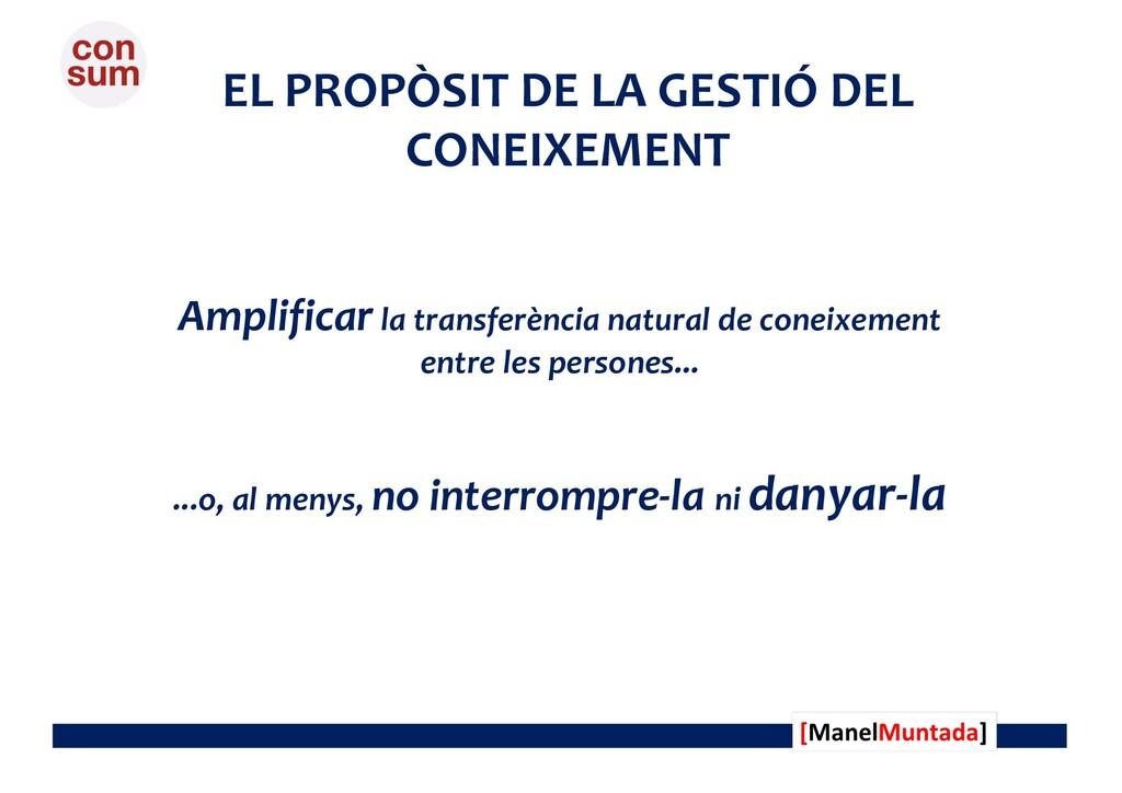 EL PROPÒSIT DE LA GESTIÓ DEL CONEIXEMENT Amplif...