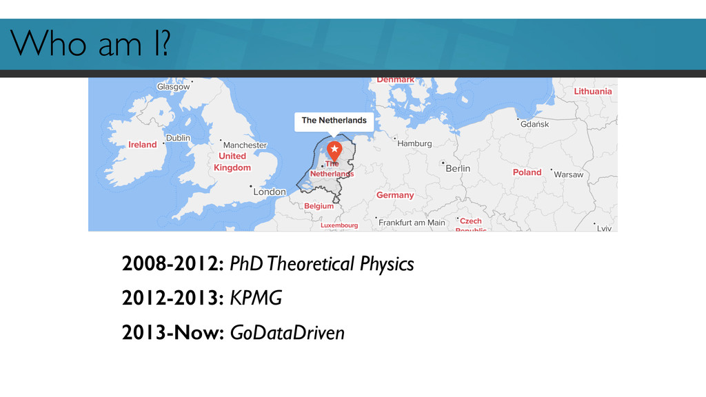 Who am I?  2008-2012: PhD Theoretical Physics...