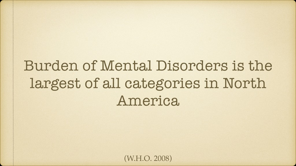 Burden of Mental Disorders is the largest of al...