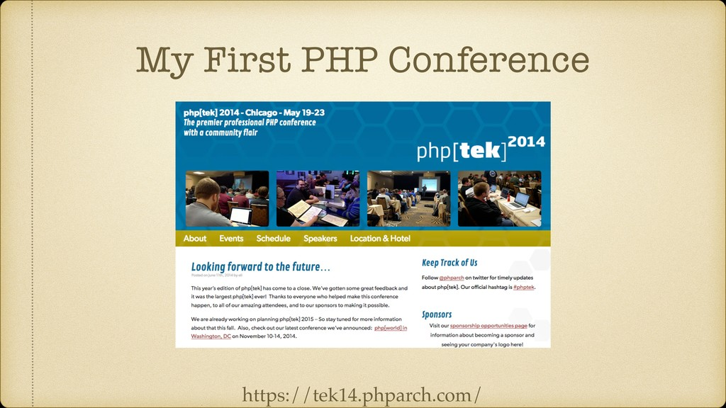 My First PHP Conference https://tek14.phparch.c...