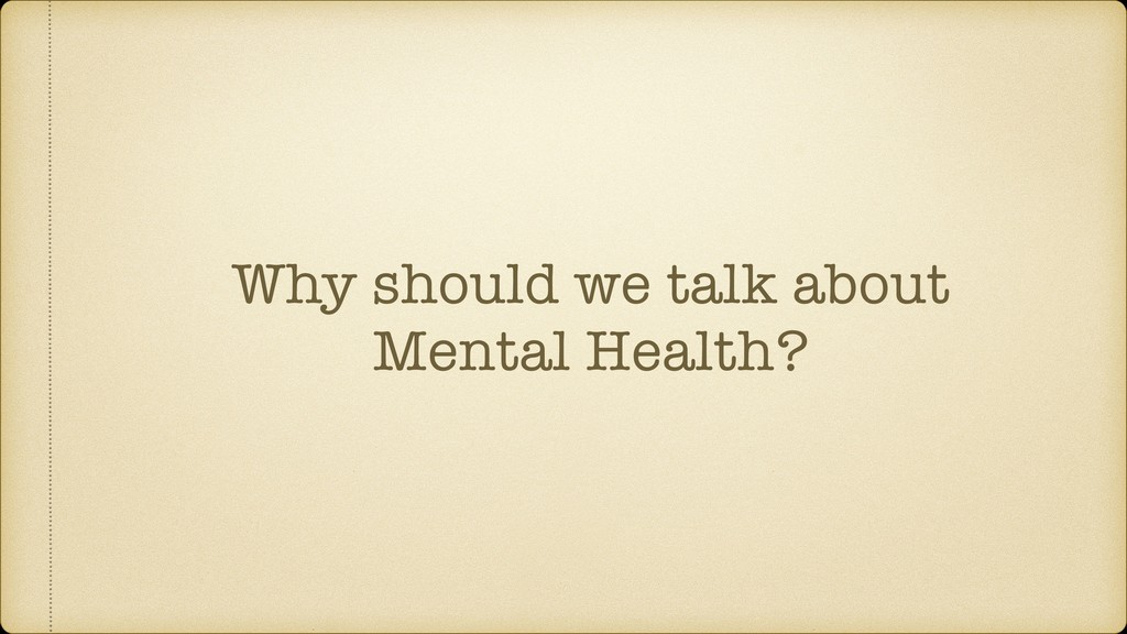 Why should we talk about Mental Health?