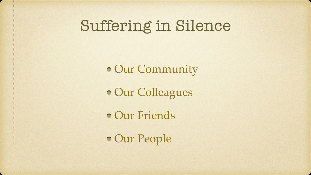 Suffering in Silence Our Community Our Colleagu...