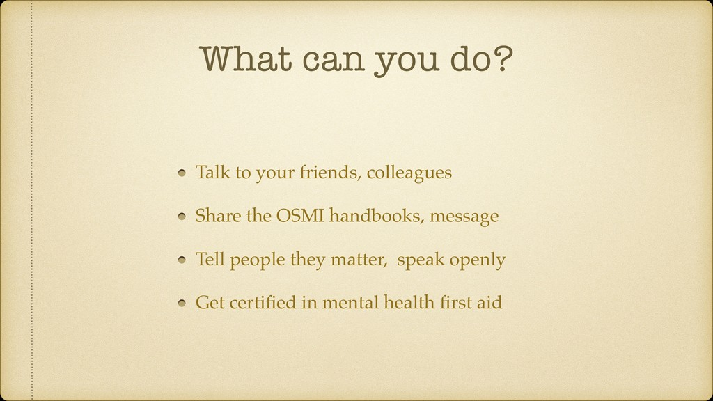 What can you do? Talk to your friends, colleagu...