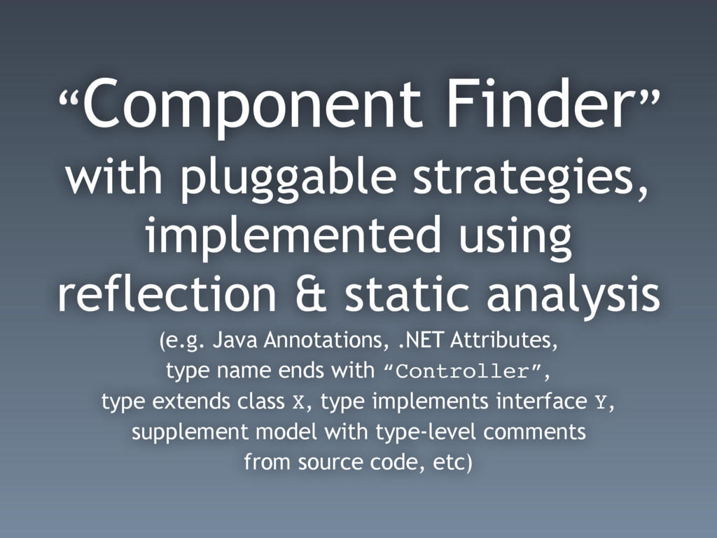 """""""Component Finder"""" with pluggable strategies, i..."""