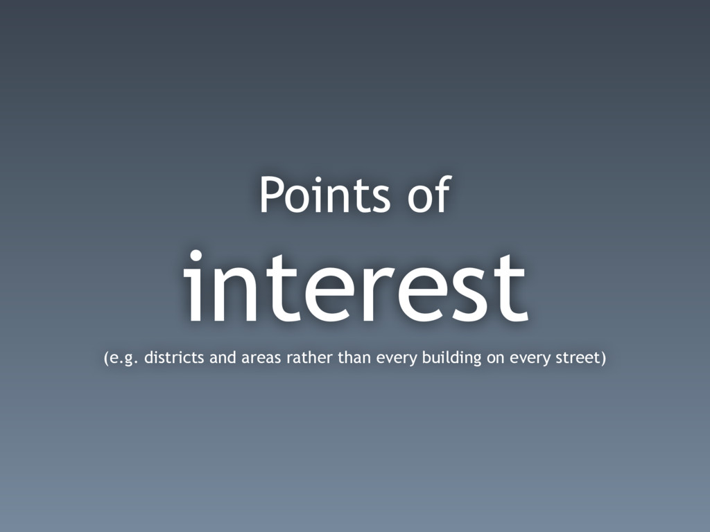 Points of interest (e.g. districts and areas ra...