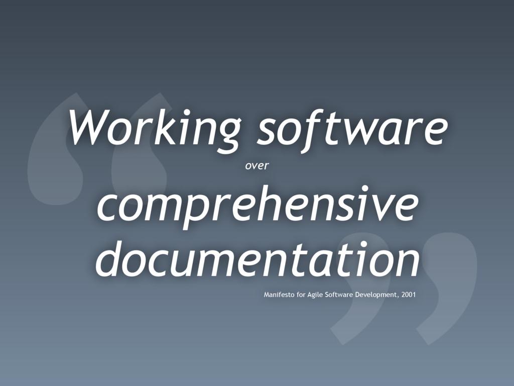 """ Working software over comprehensive documenta..."