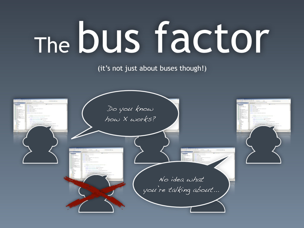 The bus factor (it's not just about buses thoug...