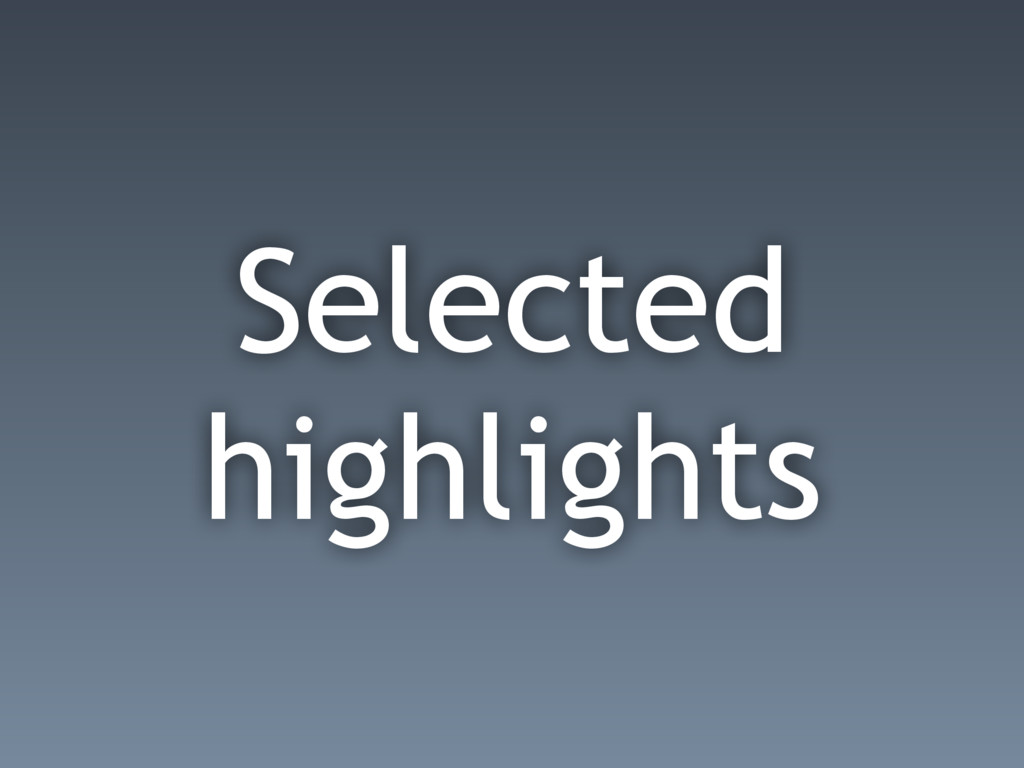 Selected highlights