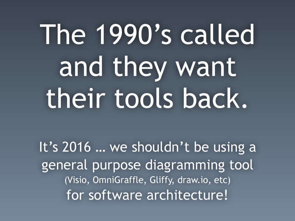 The 1990's called and they want their tools bac...