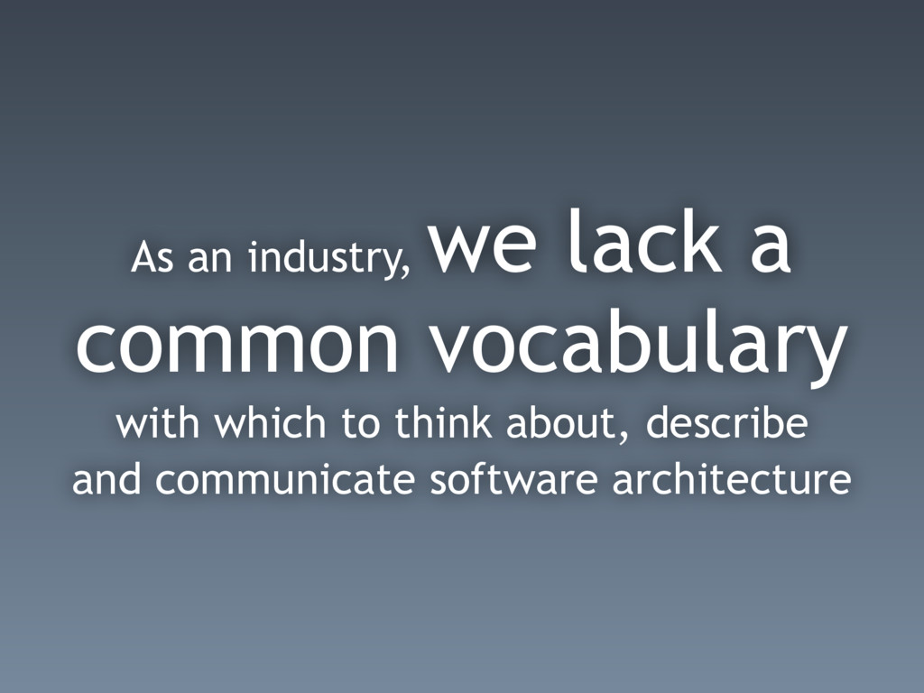 As an industry, we lack a common vocabulary wit...