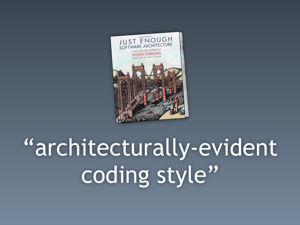 """""""architecturally-evident coding style"""""""