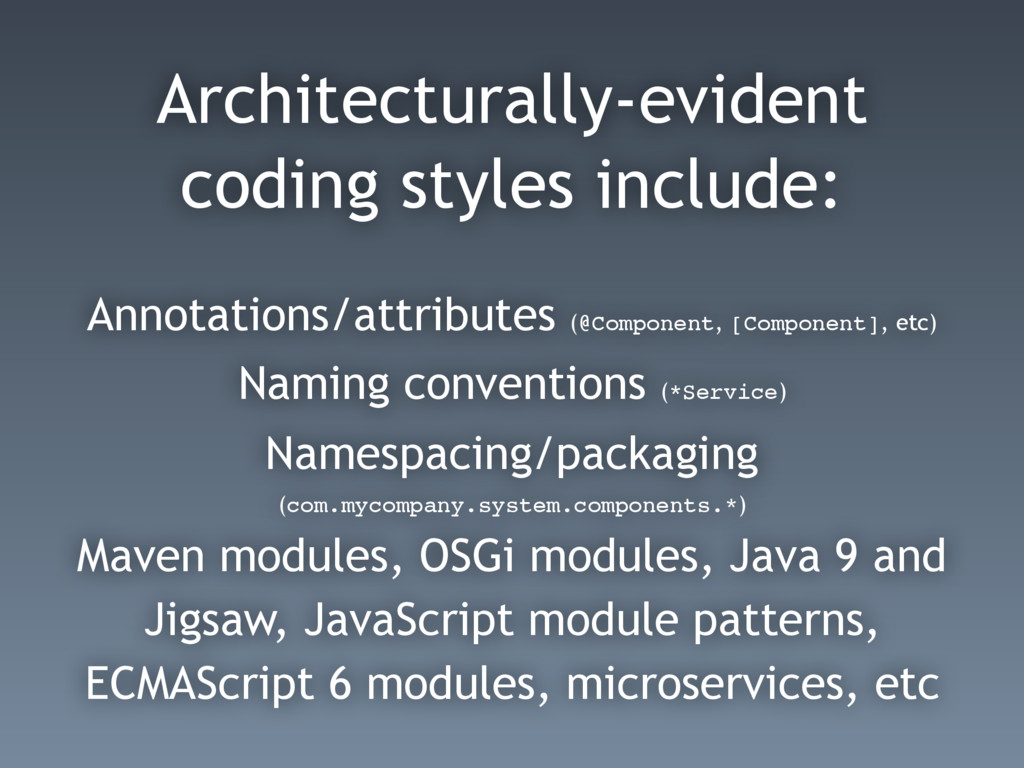 Architecturally-evident coding styles include: ...