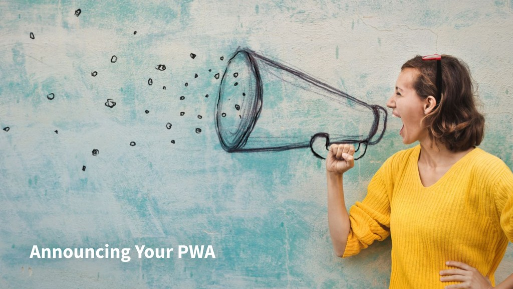 Announcing Your PWA