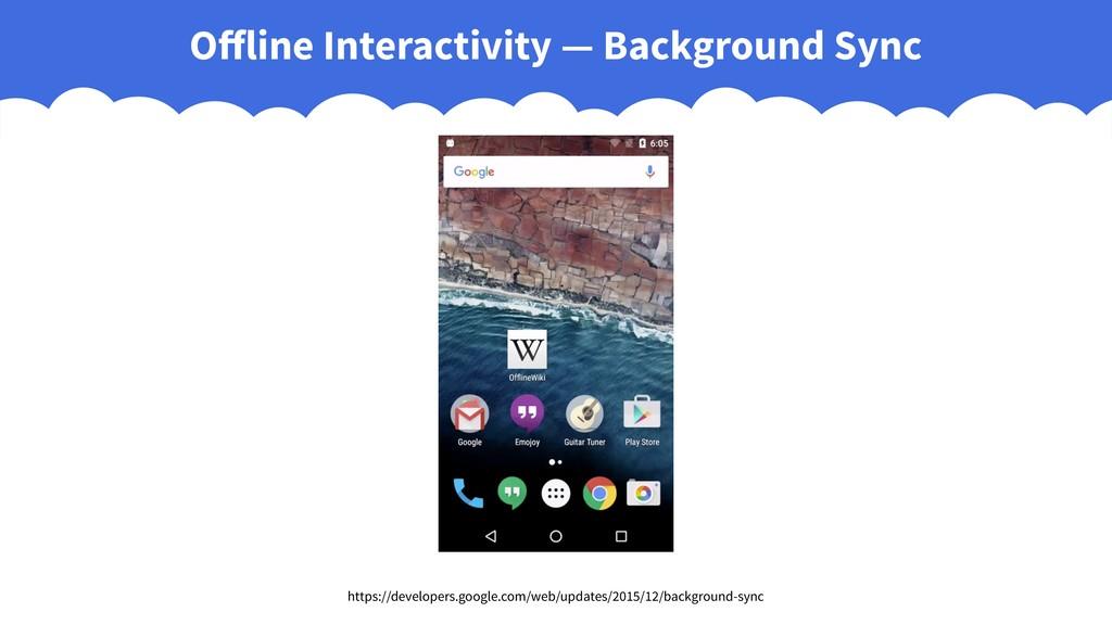 Offline Interactivity — Background Sync https://...