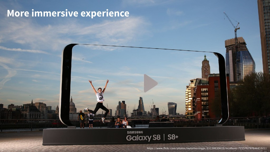 More immersive experience https://www.flickr.com...