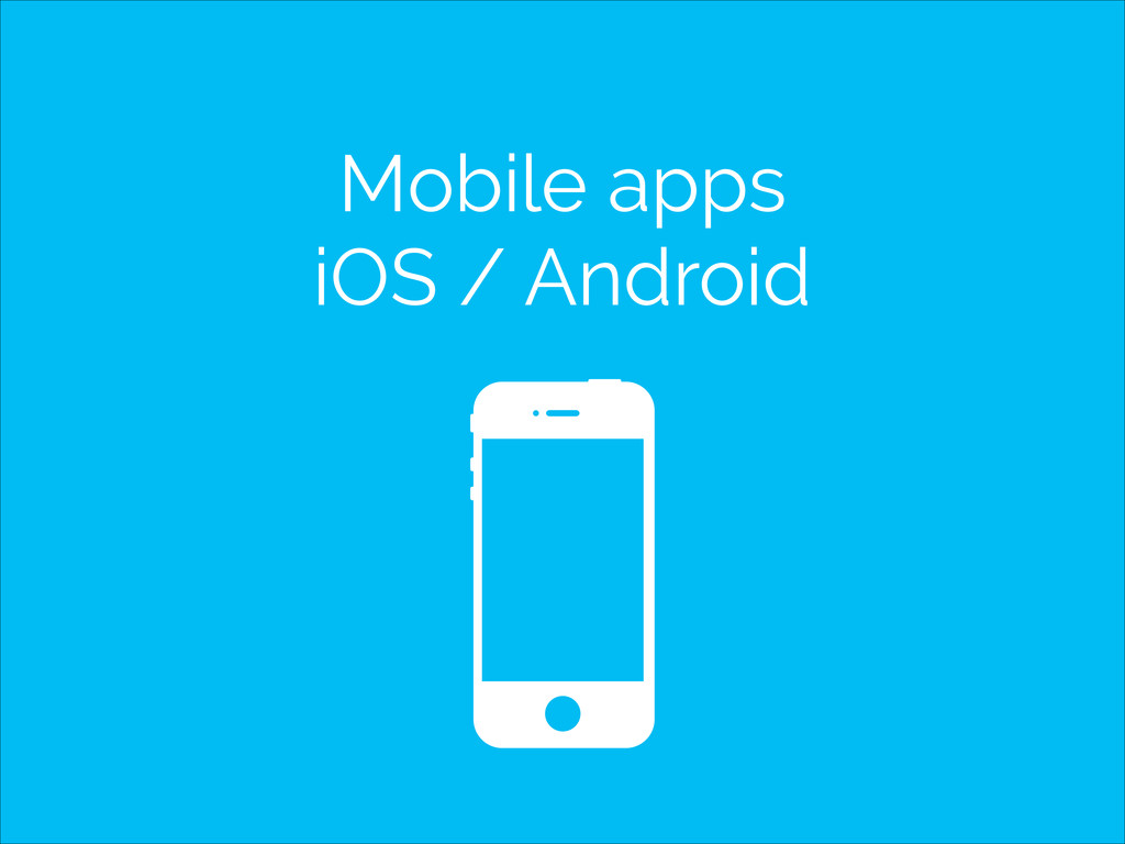 Mobile apps iOS / Android