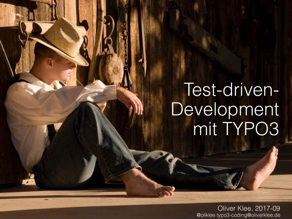 Test-driven-  Development mit TYPO3 Oliver Kl...