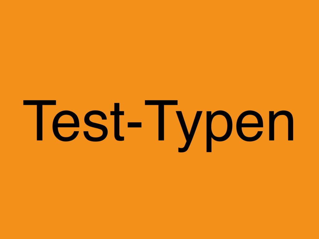 Test-Typen