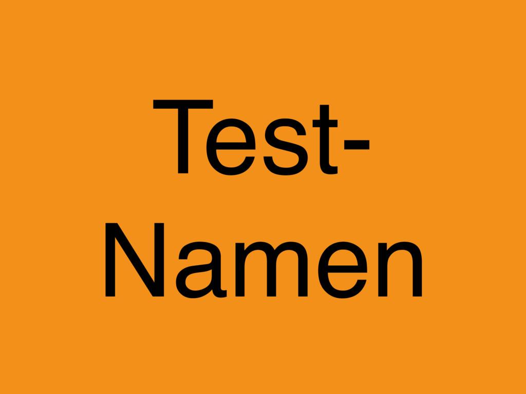 Test- Namen