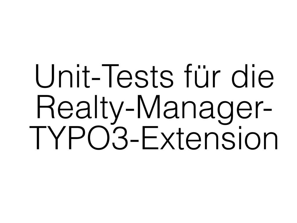 Unit-Tests für die Realty-Manager- TYPO3-Exten...