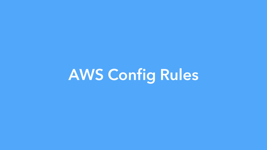 AWS Config Rules
