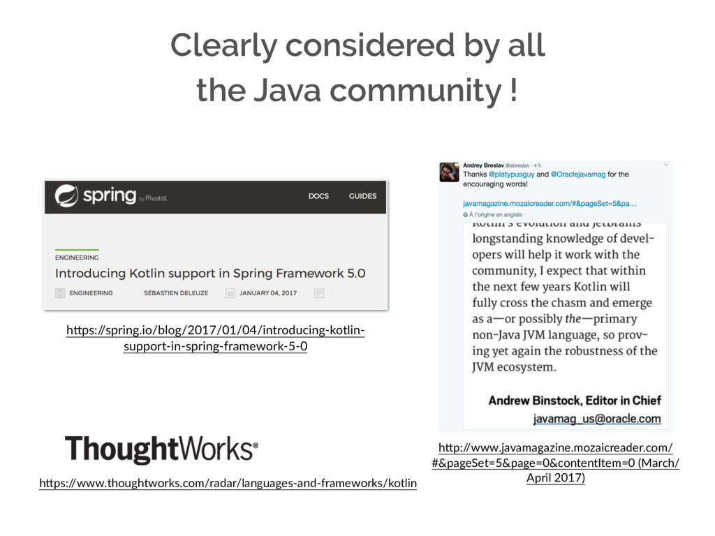 Clearly considered by all the Java community ! ...