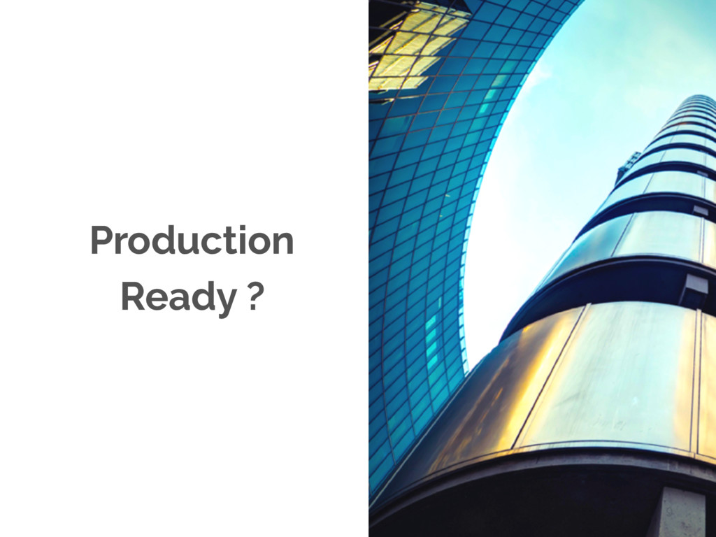 9 Production Ready ?