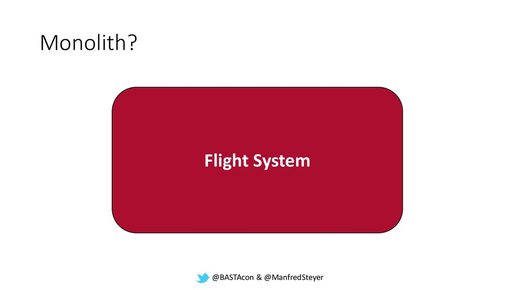 @BASTAcon & @ManfredSteyer Monolith? Flight Sys...