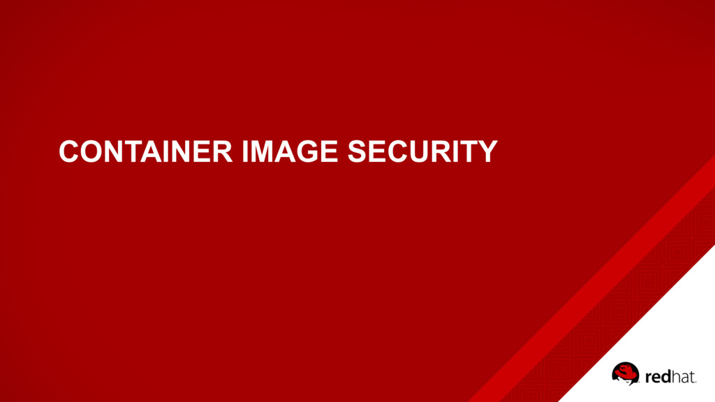 CONTAINER IMAGE SECURITY