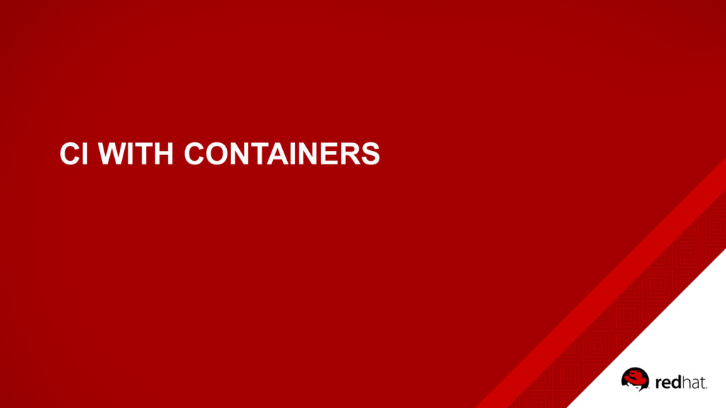 CI WITH CONTAINERS