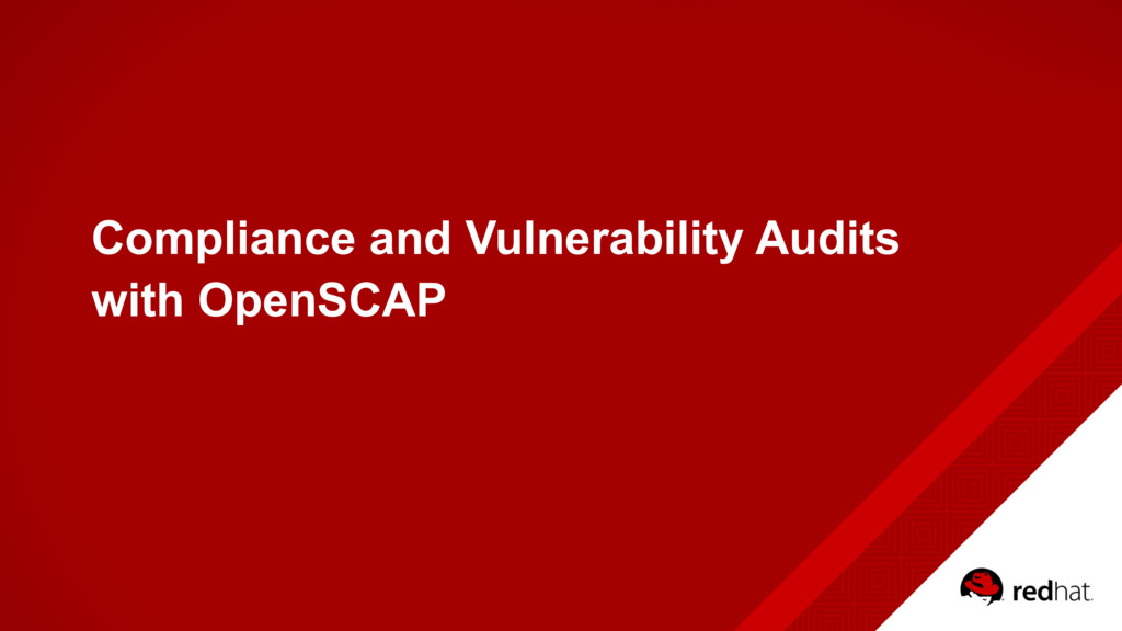 Compliance and Vulnerability Audits with OpenSC...