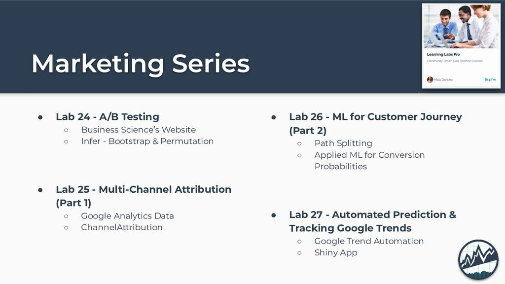 ● Lab 24 - A/B Testing ○ Business Science's Web...